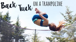 How to do a Back Tuck / Flip on a Trampoline