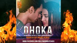 Dhoka - Actor Varun Pruthi Ft. Singer Himanshu Devgan | Manish Goswami Remix | Full Audio