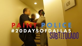 Paint Police #20DaysOfDallas (Subtitulado)