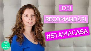Ce facem cât #stamacasa? - Idei și recomandari