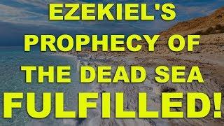 Ezekiel's Prophecy of the Dead Sea FULFILLED