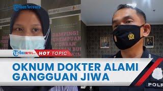 Oknum Dokter Campurkan Sperma ke Makanan untuk Istri Temannya, Polisi: Pelaku Alami Gangguan Jiwa