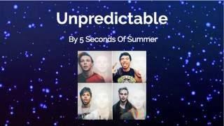 Unpredictable - 5 Seconds of Summer (lyrics)