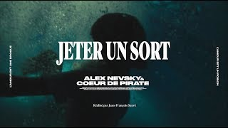 Alex Nevsky & Coeur De Pirate - Jeter Un Sort