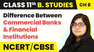 Difference Between Commercial Banks and Financial Institutions   Class 11 Business Studies