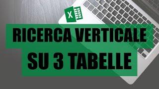 Excel 10 | Funzione CERCA.VERT: Ricerca Verticale su Tre Tabelle