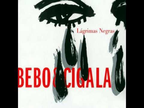 BEBO & CIGALA - Lágrimas negras