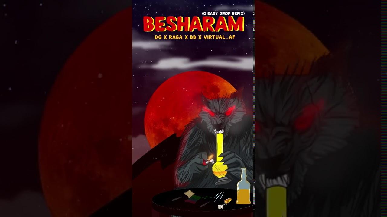 Download New Hindi Rap : BESHARAM (G-EAZY DROP ReFix) DG, BB, RAGA, VIRTUAL AF Lyrics