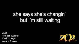 ZO2 - I'm Still Waiting Lyrics