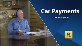 Car Payments   Dave Ramsey Rant