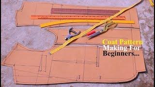 Total Guide Beginners Coat Pattern Making | [DETAILED] How To Make Coat Pattern | Pattern Drafting