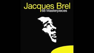 Jacques Brel - Je Ne Sais Pas