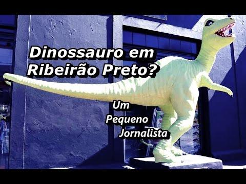 Dinossauro em Ribeirão Preto? – Um Pequeno Jornalista