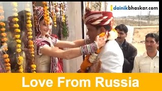 Russian Girl Comes all the Way to Rajasthan to Marry Her Love