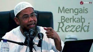 Kajian Islam : Mengais Berkah Rezeki Untuk Akhirat - Ustadz Zainal Abidin, Lc