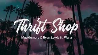Thrift Shop - Macklemore & Ryan Lewis ft Wanz (Lyrics)