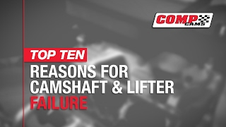 Top Ten Reasons for Camshaft & Lifter Failure