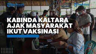Kabinda Kaltara Ajak Seluruh Lapisan Masyarakat untuk Sukseskan Vaksinasi Massal
