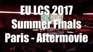 EU LCS Summer Finals - Paris 2k17 | Aftermovie