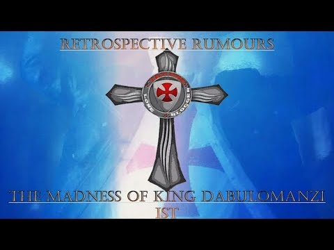 Retrospective Rumours Part One: The Madness Of King Dubulomanzi Ist