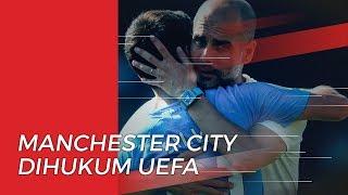 Terima Hukuman dari UEFA, Manchester City akan Ajukan Banding