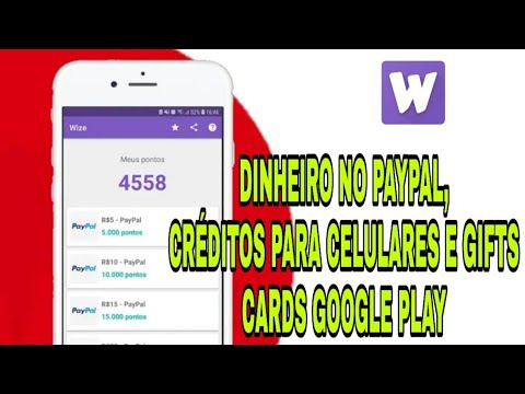 Como ganhar dinheiro no paypal, Créditos para celulares e Gifts cards grátis google play - WIZE