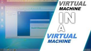 Virtual Machine In A Virtual Machine | Does it work?
