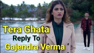 Tera Ghata Reply Version