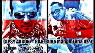 Gipsy Aaron - R&B Suno Mange Tuha Džal