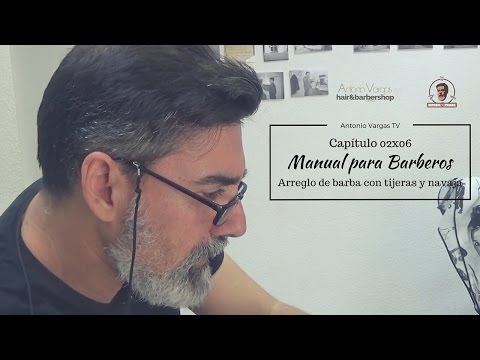 Manual para Barberos 02x06 - Arreglo de barba corta con tijeras y navaja
