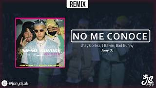 NO ME CONOCE ( REMIX ) 😌 JONY DJ ⚡ JHAY CORTEZ ✘ BAD BUNNY ✘ J BALVIN