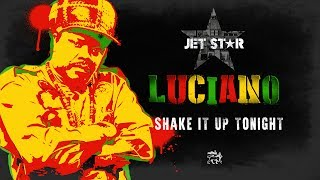 Luciano – Shake it up Tonight – Official Audio | Jet Star Music