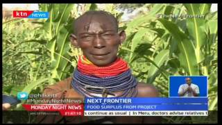 Monday Night News: Next Frontier; Turkana's transformed lifestyle in agriculture