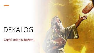 Dekalog – Cześć imieniu Bożemu.
