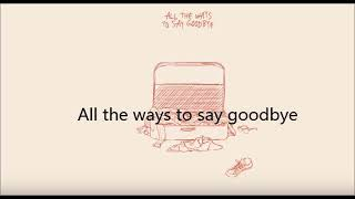 Mitch James   All The Ways To Say Goodbye (Lyrics)