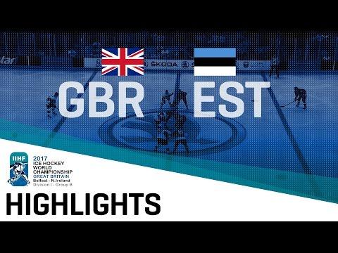 Great Britain - Estonia | Highlights | 2017 IIHF Ice Hockey World Championship Division I Group B