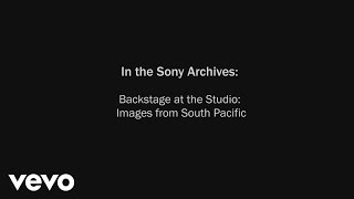 In the Sony Archives: Backstage at the Studio – Images from South Pacific | Legends of Broadway Video Series