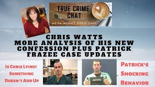 Chris Watts More Confession Analysis - Updates In Patrick Frazee Case
