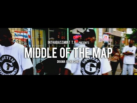 """Drama G Tha Chief - Middle Of The Map """"Official Music Video"""" [INTHABASSMINT T.V.]"""