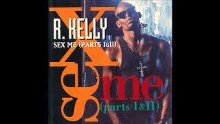 R Kelly - Sex Me (slowed down)
