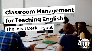 Classroom Management For Teaching English As A Foreign Language - Desk Layout