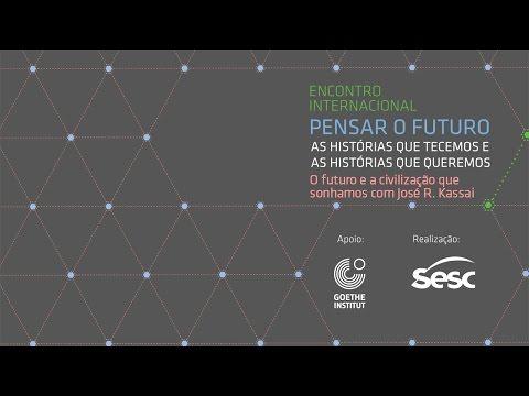O futuro e a civilização que sonhamos com José Roberto Kassai | Pensar o Futuro