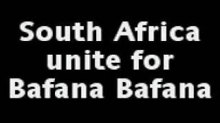 Support Bafana Bafana.3gp