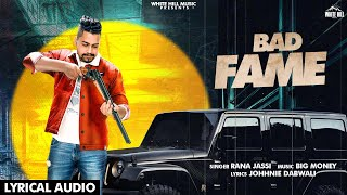 Bad Fame (Lyrical Audio) | Rana Jassi | New Punjabi Song 2020 | White Hill Music