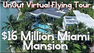 $16 Million Miami Luxury Mansion | 4K Racing Drone Virtual Tour | NO CUTS