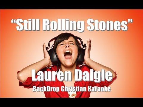 Lauren Daigle Still Rolling Stones Backdrop Christian Karaoke