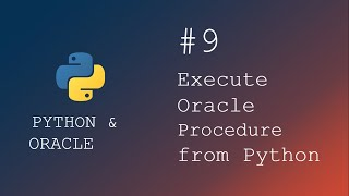 Python programming | How to execute Oracle Procedure from Python Script