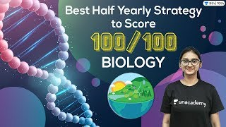 Best Half Yearly Strategy to Score 100/100 | Biology | Unacademy Class 9 and 10 | Vindhya Rao