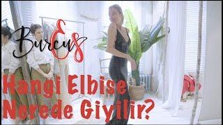 BurcuEs | Hangi Elbise Nerede Giyilir? | Moda mı Dediniz?