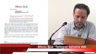 Risale Okuma Kılavuzu[Ders 67]Altıncı Şuâ: 'Tahiyyat' bahsine dair